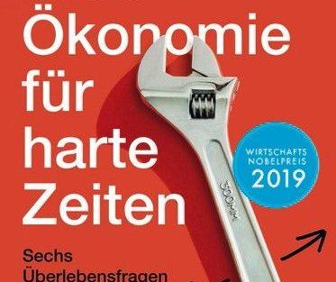 Gute_Oekonomie_fuer_harte_Zeiten_von_Abhijit_V_Banerjee