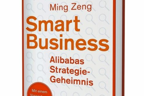 Smart Business. Alibabas Strategie-Geheimnis. Ming Zeng
